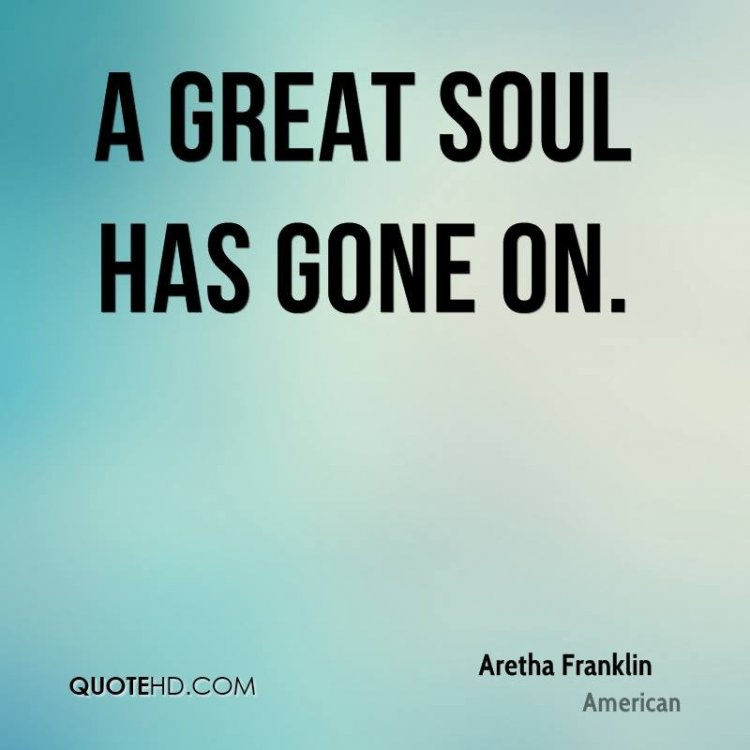 aretha-franklin-quote-a-great-soul-has-gone-on.jpg