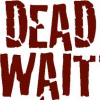 Dead Wait